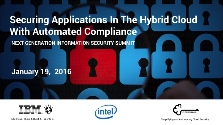 Webinar-Jan-19,-2016:-IBM-and-Cloud-Raxak-Secure-the-Hybrid-Cloud-with-Automated-Compliance